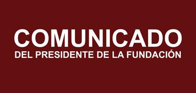 Comunicado del Presidente de la Fundación